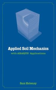 [PDF] Applied Soil Mechanics with Abaqus Applications By Sam Helwany Book Free Download