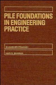 [PDF] Pile Foundations in Engineering Practice By S Prakash and Hari D Sharma Book Free Download