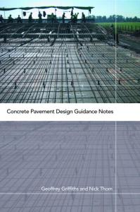 Concrete Pavement Design Guidance Notes By Geoffrey Griffiths and Nick Thom