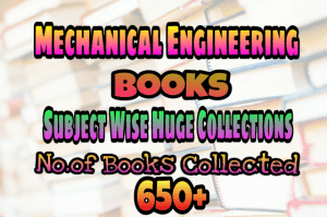 Mechanical Engineering Books (Subject wise)  Huge Collections – PDF Free Download