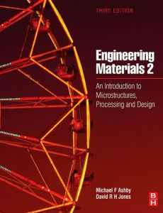 ENGINEERING MATERIALS 2 : AN INTRODUCTION TO MICRO STRUCTURES, PROCESSING AND DESIGN (INTERNATIONAL SERIES ON MATERIALS SCIENCE AND TECHNOLOGY) BY D R H JONES, MICHAEL F. ASHBY