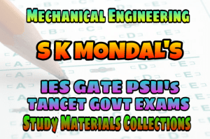 S.K. MONDAL's IAS IES GATE PSU's TANCET & GOVT EXAMS 20 YEARS QUESTION ANSWERS (COMPLETE SOLUTION WITH TIPS & BASIC CONCEPTS) FOR MECHANICAL ENGINEERING – PDF FREE DOWNLOAD