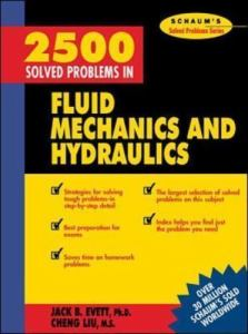 2500 SOLVED PROBLEMS IN FLUID MECHANICS AND HYDRAULICS (SCHAUM'S SOLVED PROBLEMS) BY JACK B. EVETT, CHENG LIU