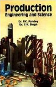 A Textbook of Production Engineering (PDF) By P. C. Pandey, C. K. Singh, Balbir Singh