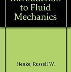 Introduction to Fluid Mechanics Book (PDF) By Russell W. Henke – PDF Free Download