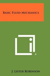 Basic Fluid Mechanics Book (PDF) By J. Lister Robinson – PDF Free Download