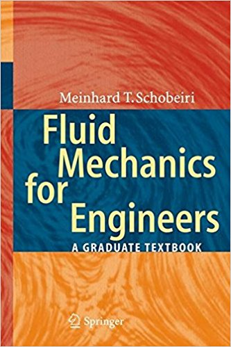 Fluid Mechanics for Engineers: A Graduate Textbook (PDF) By Meinhard T. Schobeiri – PDF Free Download