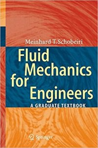 Fluid Mechanics for Engineers: A Graduate Textbook (PDF) By Meinhard T. Schobeiri – PDF Free Download