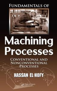 Fundamentals of Machining Processes: Conventional and Nonconventional Processes Book (PDF) By Hassan Abdel-Gawad El-Hofy