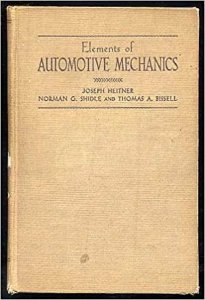 ELEMENTS OF AUTOMOTIVE MECHANICS BY JOSEPH NORMAN G. SHIDLE & THOMAS A. BISSELL HEITNER
