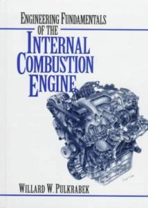 ENGINEERING FUNDAMENTALS OF THE INTERNAL COMBUSTION ENGINE BY WILLARD W. PULKRABEK