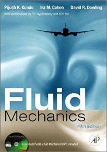 FLUID MECHANICS BY PIJUSH K. KUNDU, IRA M. COHEN, DAVID R DOWLING PH.D., DR.
