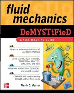 FLUID MECHANICS DEMYSTIFIED – A SELF-TEACHING GUIDE BY MERLE C. POTTER