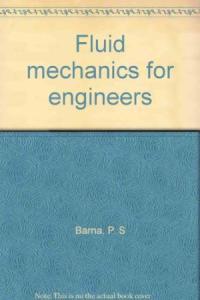 FLUID MECHANICS FOR ENGINEERS BY P.S. BARNA