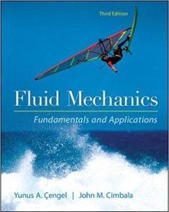FLUID MECHANICS FUNDAMENTALS AND APPLICATIONS BOOK (PDF) BY YUNUS A. CENGEL, JOHN M.CIMBALA
