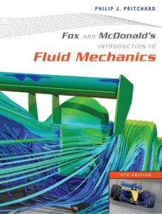 FOX AND Mc DONALD's INTRODUCTION TO FLUID MECHANICS (8th EDITION) BY PHILIP J. PRITCHARD