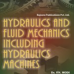 HYDRAULICS AND FLUID MECHANICS INCLUDING HYDRAULIC MACHINES BY Dr P.N.MODI AND Dr.S.M.SETH