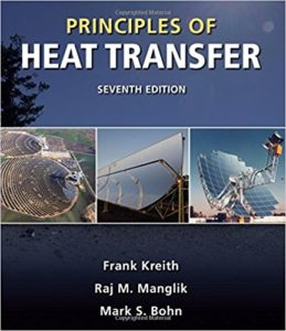 PRINCIPLES OF HEAT TRANSFER BY FRANK KREITH, RAJ M. MANGLIK, MARK S.BOHN