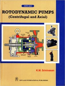 ROTODYNAMIC PUMPS (CENTRIFUGAL AND AXIAL) BY K.M.SRINIVASAN