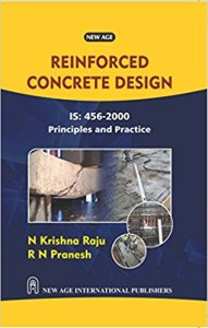 Reinforced Concrete Design: Principles and Practice By N. Krishna Raju, R.N. Pranesh