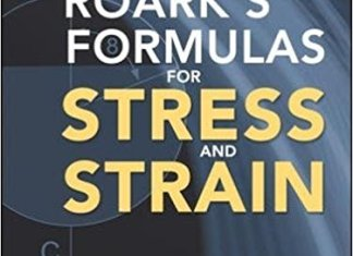 Roark's Formulas for Stress and Strain [PDF] By Warren C. Young, Richard G Budynas, Ali M. Sadegh – PDF Free Download