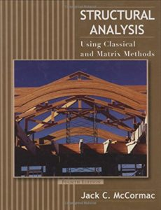 Structural Analysis: Using Classical and Matrix Methods By Jack C. McCormac