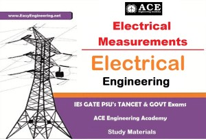 Electrical Measurements Ace Engineering Academy IES GATE PSU's TANCET & GOVT Exams Study Material For Electrical Engineering – PDF Free Download