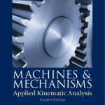 MACHINES AND MECHANISMS APPLIED KINEMATIC ANALYSIS (4TH EDITION) BY DAVID H. MYSZKA