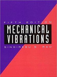 MECHANICAL VIBRATIONS 5TH EDITION BYSINGIRESU S. RAO