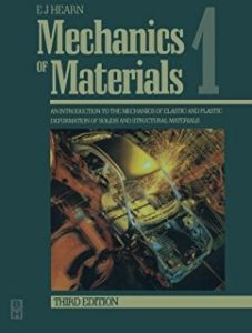MECHANICS OF MATERIALS VOLUME 1 AN INTRODUCTION TO THE MECHANICS OF ELASTIC AND PLASTIC DEFORMATION OF SOLIDS AND STRUCTURAL MATERIALS BY E.J. HEARN