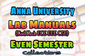 Anna University EVEN Semester Lab Manuals For Civil Mechanical ECE EEE CSE Engineering