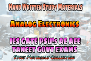 Analog Circuits Handwritten Study Materials (Notes) for GATE IES PSUs & GOVT Exams