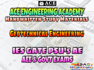 ACE Engineering Academy Geotechnical Engineering AE AEE National & State Level Exams Handwritten Notes – PDF Free Download