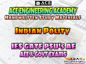 ACE Engineering Academy Indian Polity AE AEE National & State Level Exams Handwritten Notes – PDF Free Download