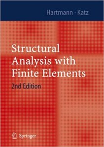 Structural Analysis with Finite Elements By Friedel Hartmann and Casimir Katz
