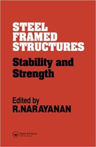 Steel Framed Structures Stability and Strength By R.Narayanan