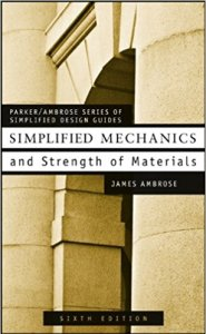 SIMPLIFIED MECHANICS AND STRENGTH OF MATERIALS BY JAMES E. AMBROSE