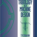 TRIBOLOGY IN MACHINE DESIGN BY T. A. STOLARSKI