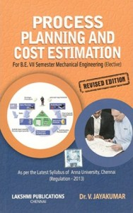 Process Planning And Cost Estimation By Dr.V.Jayakumar, Suchitra Publications (Local Author) – PDF Free Download
