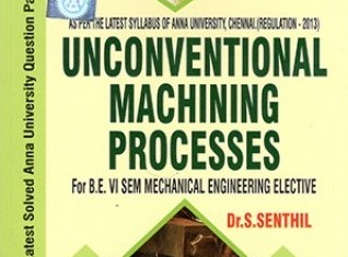 Unconventional Machining Processes (Local Author) Book By Dr.N.Senthil Kumar,ARS Publications – PDF Free Download