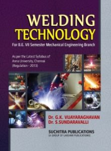 Welding Technology (Local Author) By Dr. G. K. Vijayaraghavan, Dr. S. Sundaravalli,