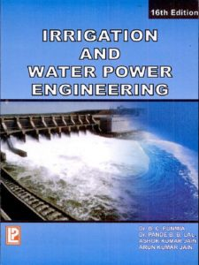 Irrigation and Water Power Engineering By B.C. Punmia,‎ Ashok Kumar Jain,‎ Arun Kumar Jain,‎ Pande Brij Basi Lal – PDF Free Download