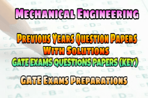 Mechanical Engineering Previous Years GATE Solved Question Papers Collection – PDF Free Download