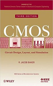 CMOS: Circuit Design, Layout and Simulation By R. Jacob Baker