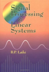 Signal Processing and Linear Systems By Lathi