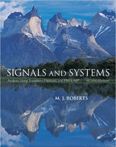 Signals and Systems: Analysis Using Transform Methods & MATLAB By M.J. Roberts