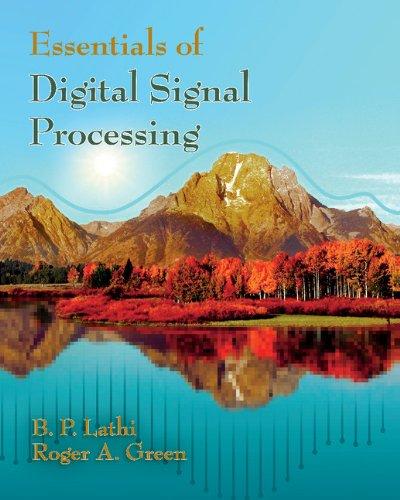 Essentials of Digital Signal Processing By B. P. Lathi
