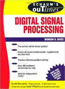 Schaum's Outline of Theory and Problems of Digital Signal Processing By Monson H. Hayes