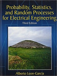 Probability, Statistics, and Random Processes For Electrical Engineering By Alberto Leon-Garcia