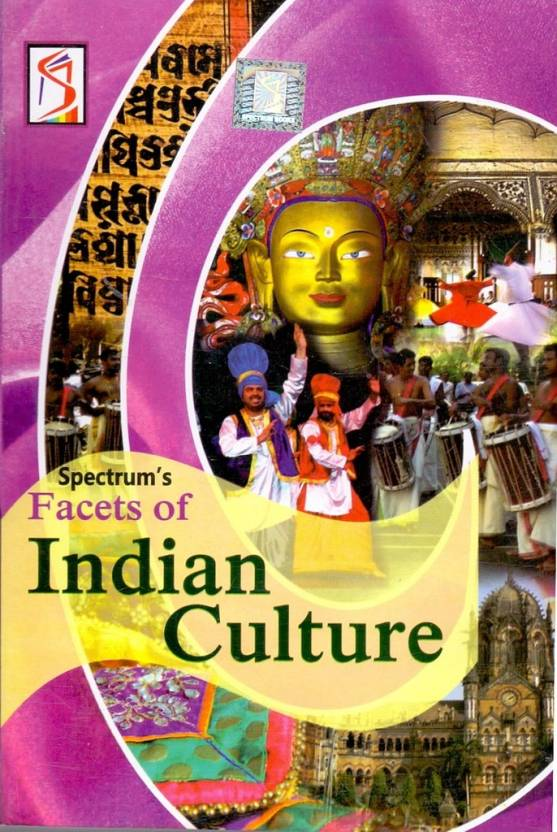 Facets of Indian Culture By SPECTRUM (Kalpana)